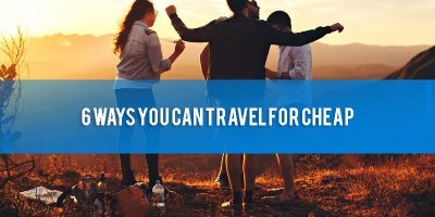 6 Ways You can Travel for Cheap